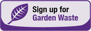 Sign up for the garden waste collection service