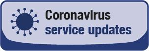 Coronavirus: service updates
